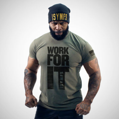 WORK FOR IT MILITARY GREEN T- SHIRT (DISTRESSED STYLE PRINT)